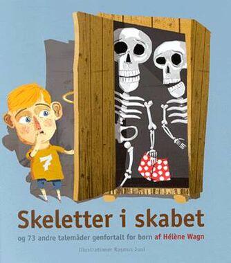 : Skeletter i skabet og 73 andre talemåder forklaret for børn