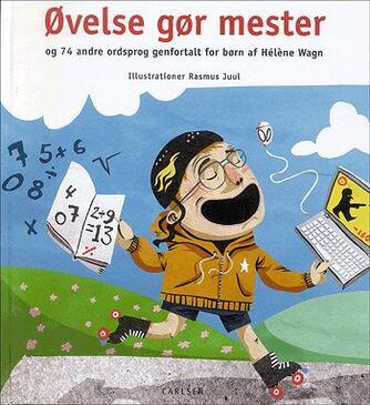 Hélène Wagn: Øvelse gør mester og 74 andre ordsprog