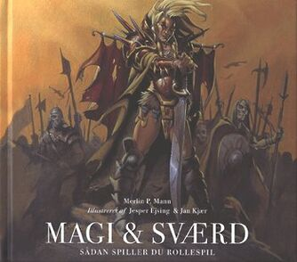 Merlin P. Mann: Magi & sværd : sådan spiller du rollespil
