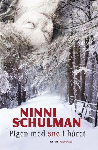 Ninni Schulman: Pigen med sne i håret : kriminalroman