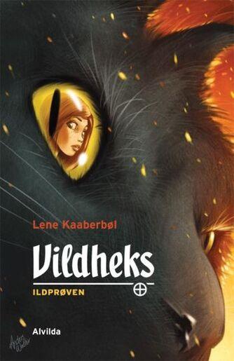 Lene Kaaberbøl: Vildheks. 1, Ildprøven