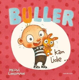 Mervi Lindman: Buller kan lide -