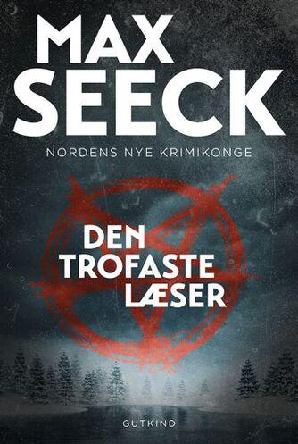 Max Seeck (f. 1985): Den trofaste læser