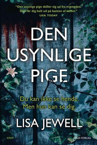 Lisa Jewell: Den usynlige pige : krimi