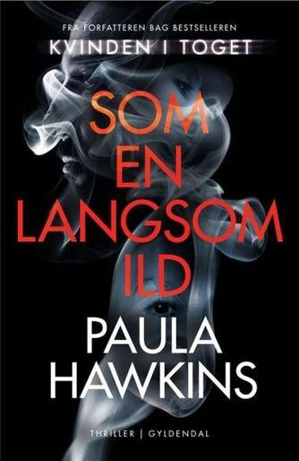 Paula Hawkins: Som en langsom ild