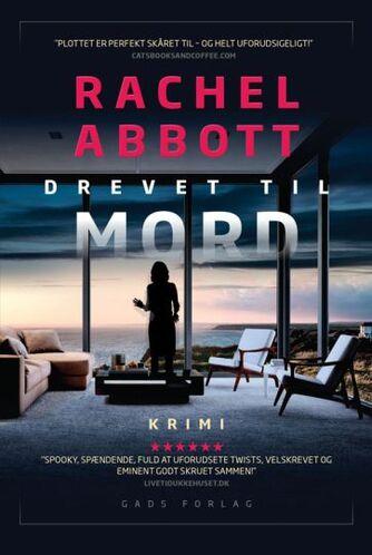Rachel Abbott: Drevet til mord