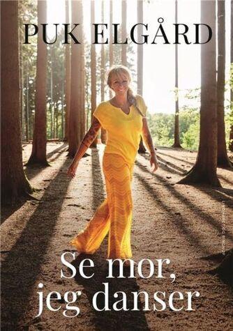Puk Elgård: Se mor, jeg danser