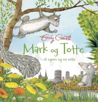 Emily Gravett: Mark og Totte : et egern og en rotte