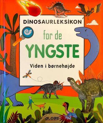 : Dinosaurleksikon for de yngste : viden i børnehøjde