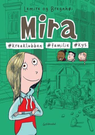 Sabine Lemire, Rasmus Bregnhøi: Mira - #kreaklubben, #familie, #kys