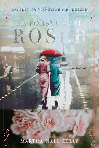 Martha Hall Kelly: De forsvundne roser : roman