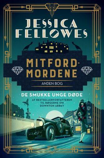 Jessica Fellowes: Mitfordmordene. 2. bog, De smukke unge døde