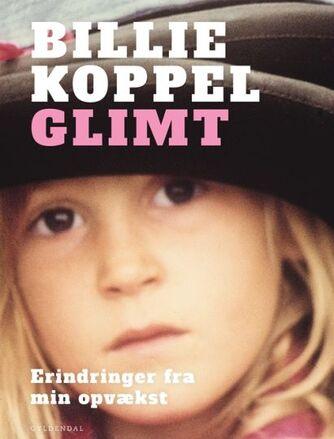 Billie Koppel: Glimt : erindringer fra min opvækst