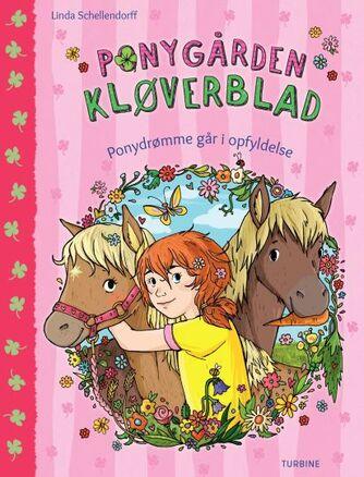 Linda Schellendorff: Ponygården Kløverblad - ponydrømme går i opfyldelse