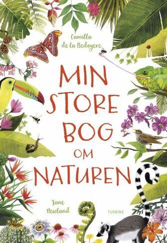 Jane Newland, Camilla De la Bédoyère: Min store bog om naturen