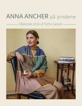 Ditte Larsen: Anna Ancher på pindene : malerisk strik