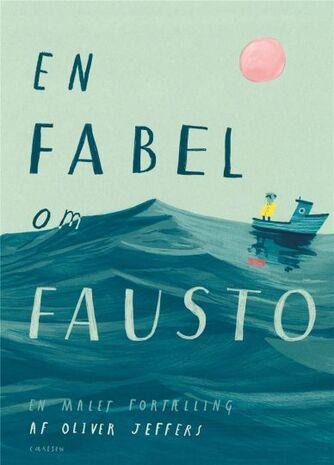 Oliver Jeffers: En fabel om Fausto : en malet fortælling
