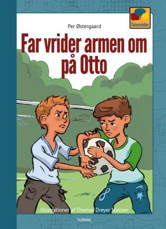 Per Østergaard (f. 1950): Far vrider armen om på Otto