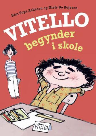 Kim Fupz Aakeson, Niels Bo Bojesen: Vitello begynder i skole