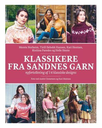 Merete Norheim: Klassikere fra Sandnes Garn : nyfortolkning af 14 klassiske designs