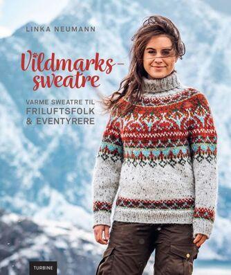 Linka Neumann: Vildmarkssweatre : varme sweatre til friluftsfolk & eventyrere