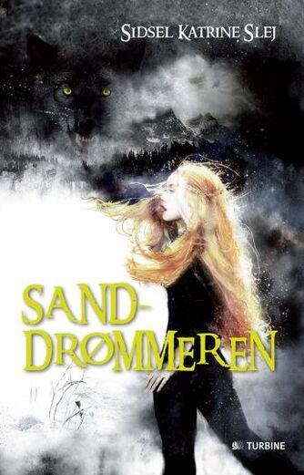 Sidsel Katrine Slej: Sanddrømmeren