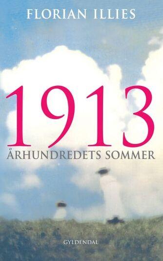 Florian Illies: 1913 : århundredets sommer