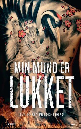 Eva Maria Fredensborg: Min mund er lukket : kriminalroman