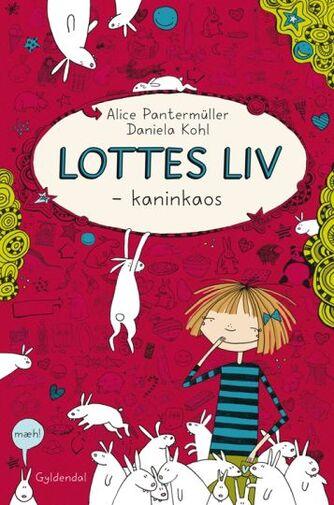 Alice Pantermüller: Lottes liv - kaninkaos