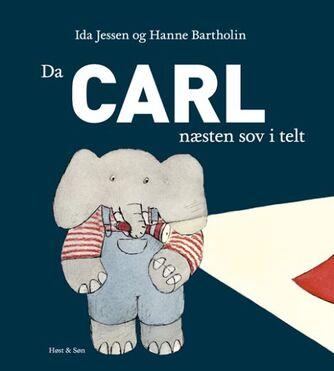 Ida Jessen (f. 1964), Hanne Bartholin: Da Carl næsten sov i telt