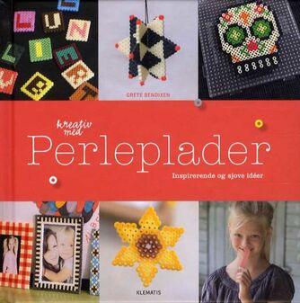 Grete Bendixen: Kreativ med perleplader