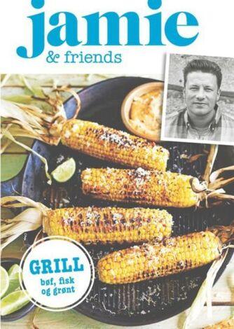 Jamie Oliver: Grill : bøf, fisk & grønt
