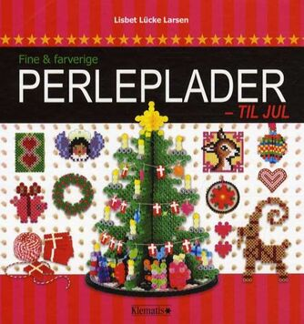 Lisbet Lücke Larsen: Fine & farverige perleplader - til jul