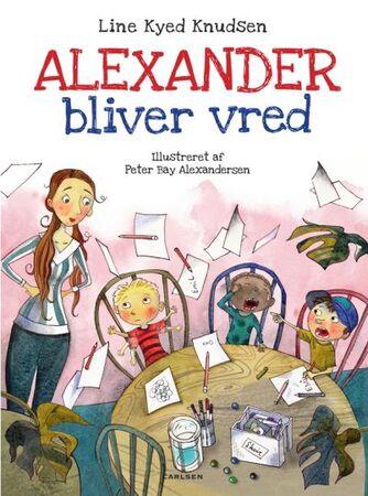 Line Kyed Knudsen, Peter Bay Alexandersen: Alexander bliver vred