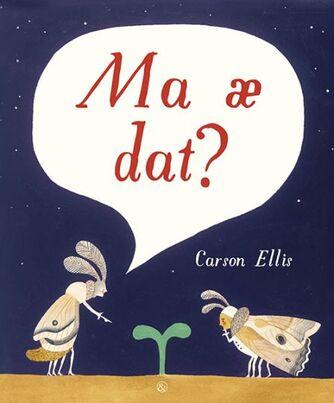 Carson Ellis (f. 1975): Ma æ dat?