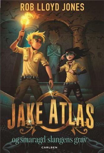 Rob Lloyd Jones: Jake Atlas - smaragdslangens grav