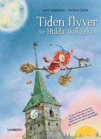 Jutta Langreuter, Stefanie Dahle (f. 1981): Tiden flyver for Hulda skovheks