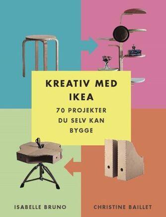 Isabelle Bruno, Christine Baillet: Kreativ med Ikea