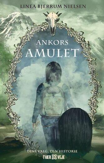 Linea Bjerrum Nielsen: Ankors amulet