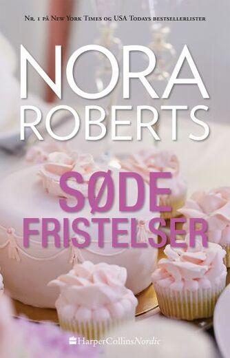 Nora Roberts: Søde fristelser