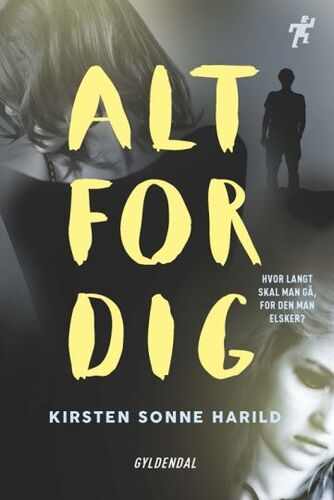Kirsten Sonne Harild: Alt for dig : this is not a game
