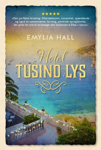 Emylia Hall (f. 1978): Hotel Tusind Lys