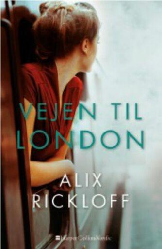 Alix Rickloff: Vejen til London