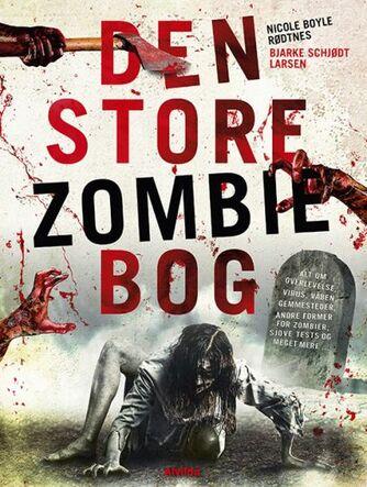 Nicole Boyle Rødtnes, Bjarke Schjødt Larsen: Den store zombie bog