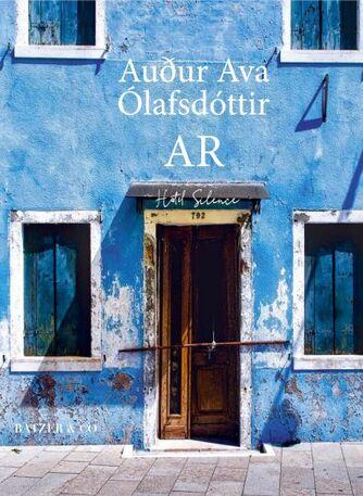 Auður Ava Ólafsdóttir: Ar : roman