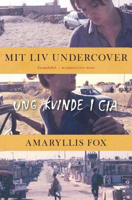 Amaryllis Fox (f. 1980): Mit liv undercover : ung kvinde i CIA
