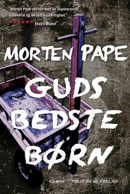 Morten Pape (f. 1986): Guds bedste børn : roman