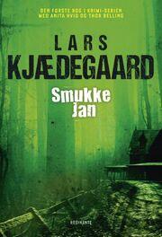 Lars Kjædegaard: Smukke-Jan : krimi